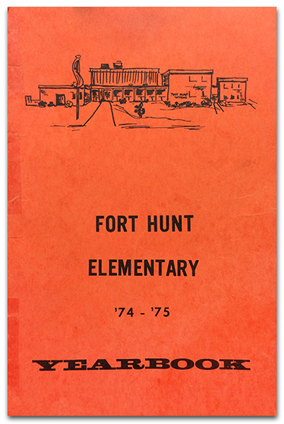 Photograph of the cover of Fort Hunt Elementary School's 1974 to 1975 yearbook. The orange-colored cover has an illustration of our school at the top, and the words Fort Hunt Elementary, 74-75, Yearbook printed in black ink beneath it.